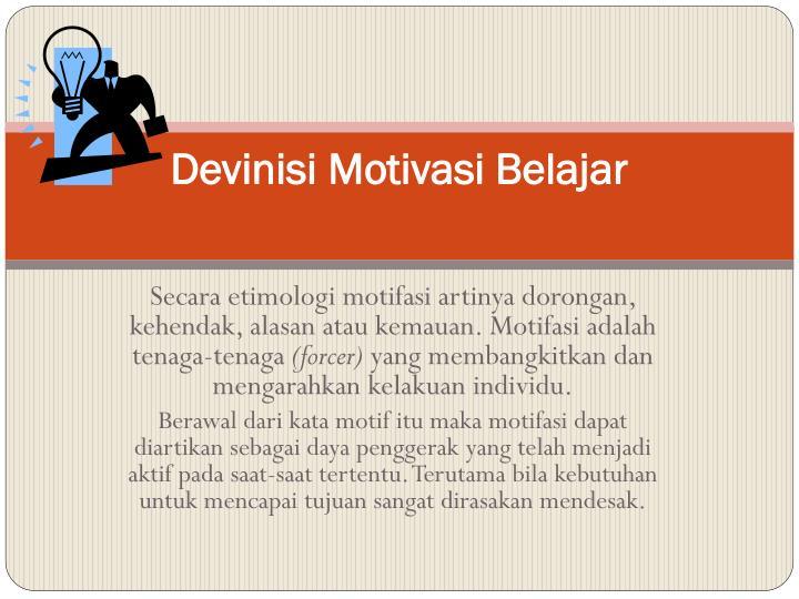 Devinisi Motivasi Belajar