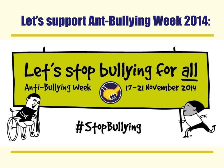 Let's support Ant-Bullying Week 2014: