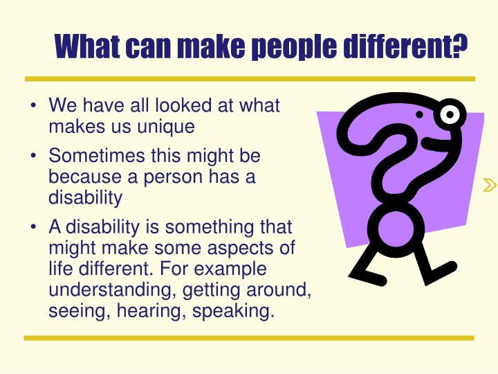 What can make people different?