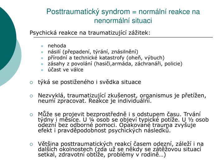 Posttraumatický syndrom = n