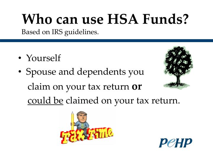 Who can use HSA Funds?