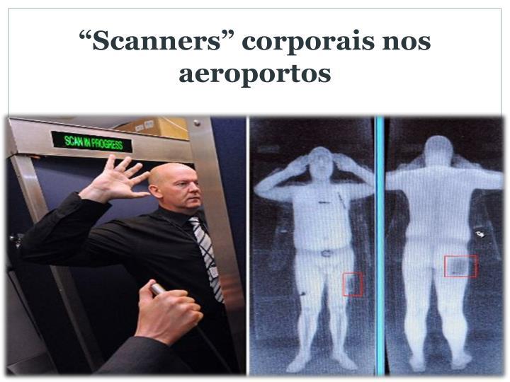"""""""Scanners"""" corporais nos aeroportos"""