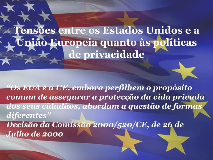 Tensões entre os Estados Unidos e a União Europeia quanto às políticas de privacidade