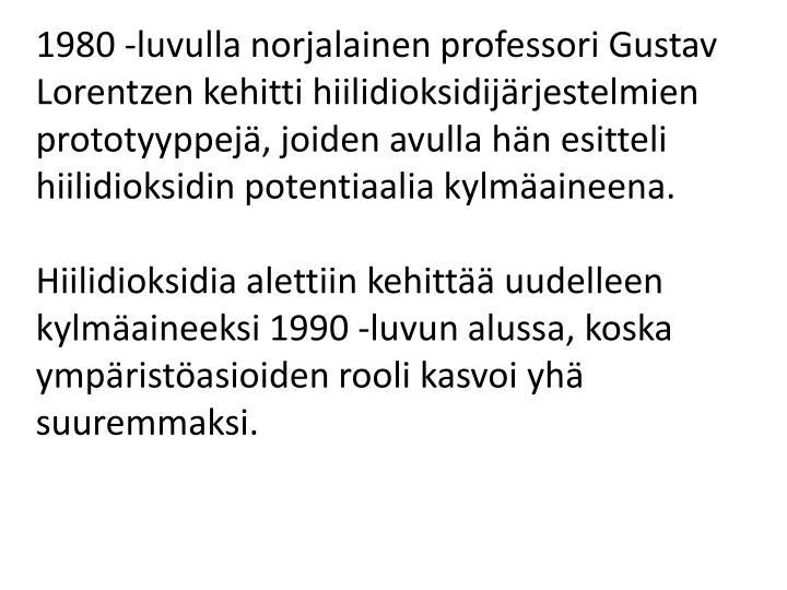 1980 -luvulla norjalainen professori Gustav