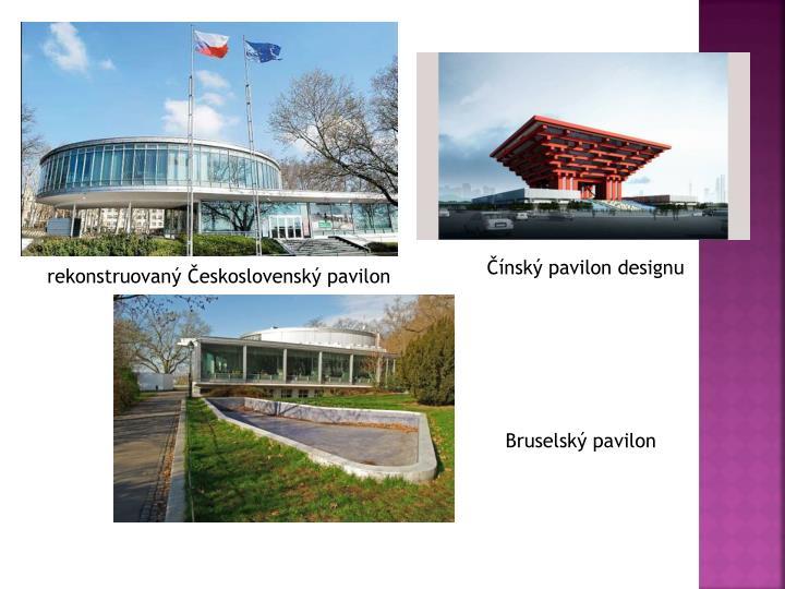 rekonstruovaný Československý pavilon