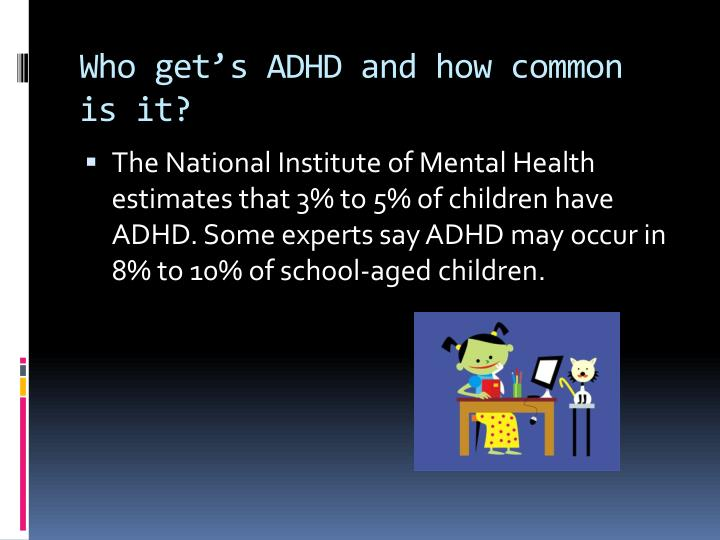 Who get s adhd and how common is it