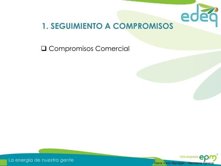 1. SEGUIMIENTO A COMPROMISOS