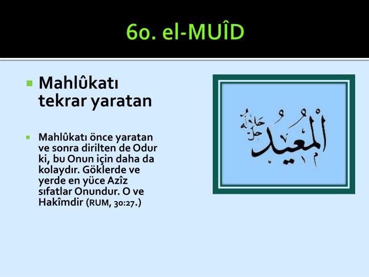 60. el-MUÎD
