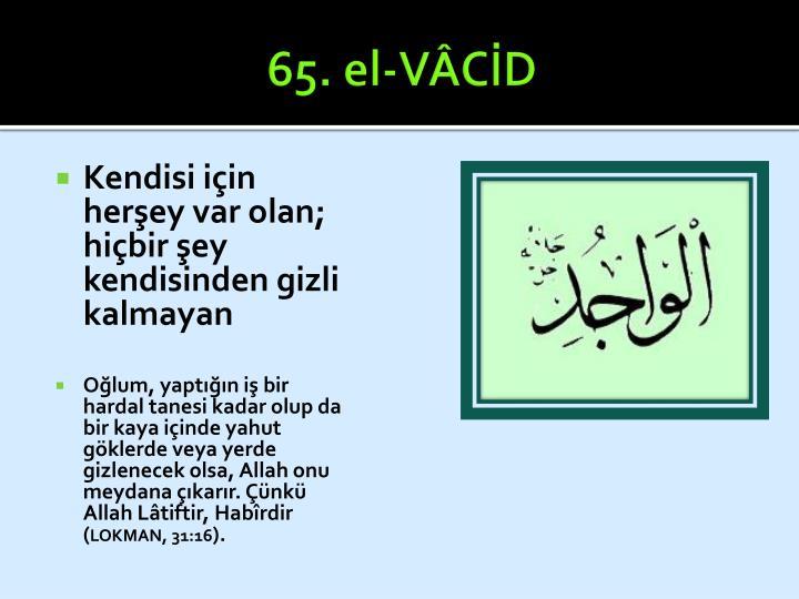 65. el-VÂCİD