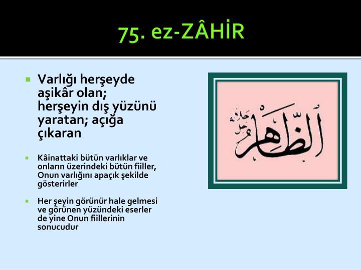 75. ez-ZÂHİR