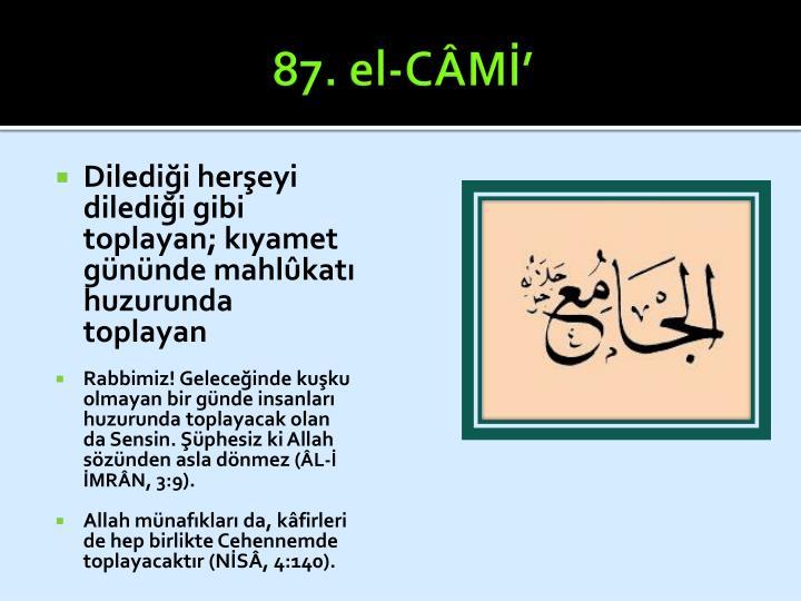 87. el-CÂMİ'