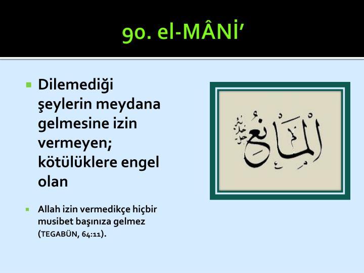 90. el-MÂNİ'
