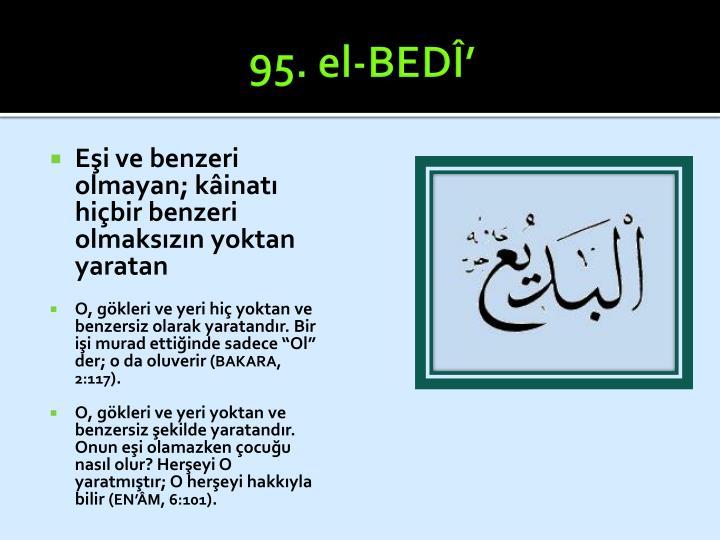 95. el-BEDÎ'