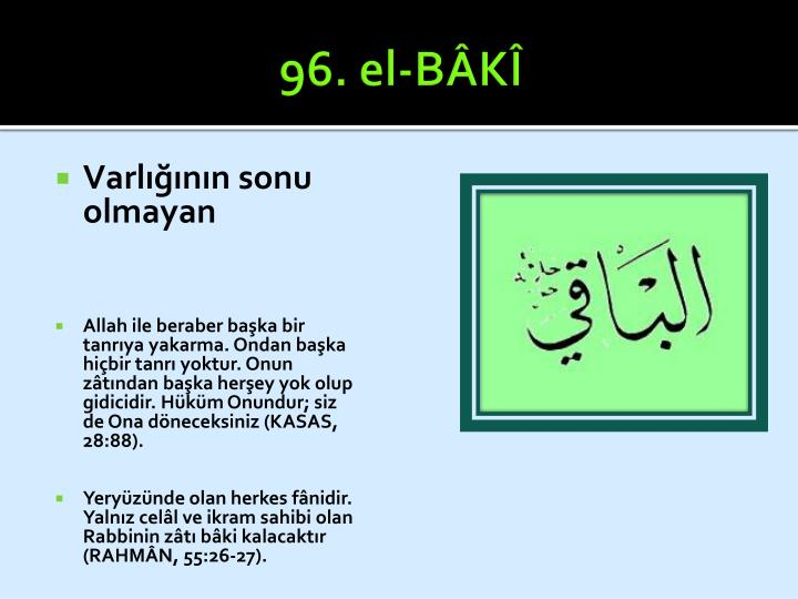 96. el-BÂKÎ
