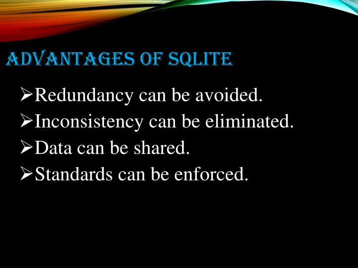 Advantages of SQLite