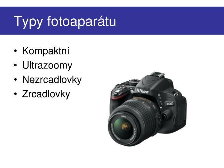Typy fotoaparátu