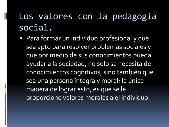 Los valores con la pedagogía social.