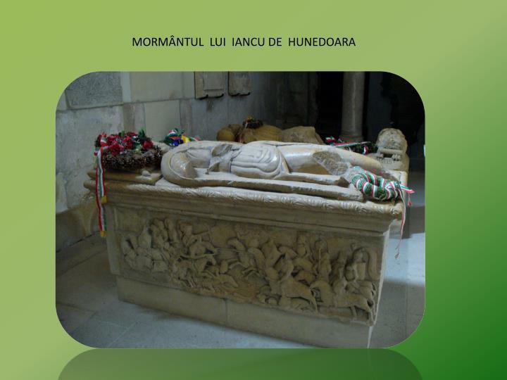 MORMÂNTUL  LUI  IANCU DE  HUNEDOARA