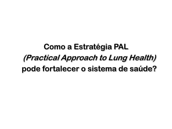 Como a Estratégia PAL