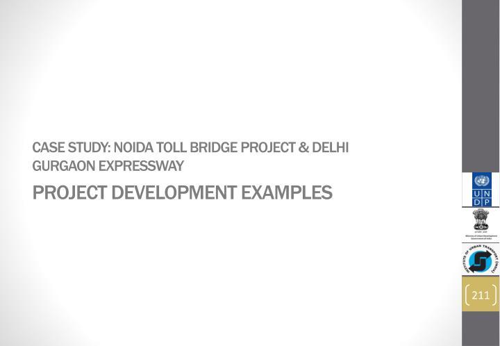 Case Study: Noida Toll Bridge Project & Delhi Gurgaon Expressway