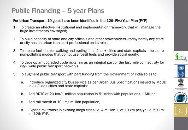Public Financing – 5 year Plans
