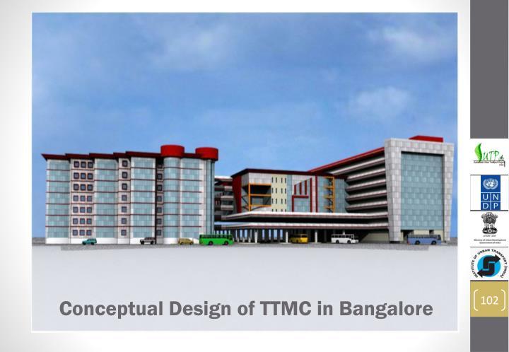 Conceptual Design of TTMC in Bangalore