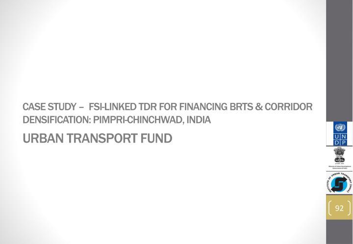 Case Study –  FSI-linked TDR for financing BRTS & corridor densification: