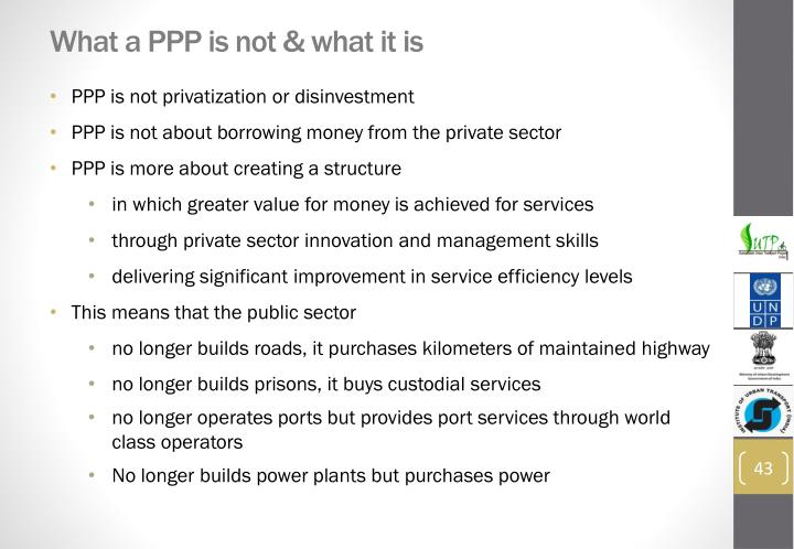 What a PPP is not & what it is