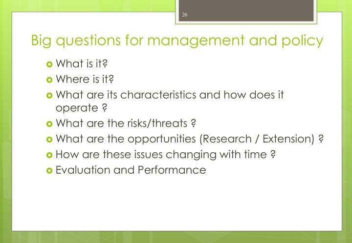 Big questions for management and policy