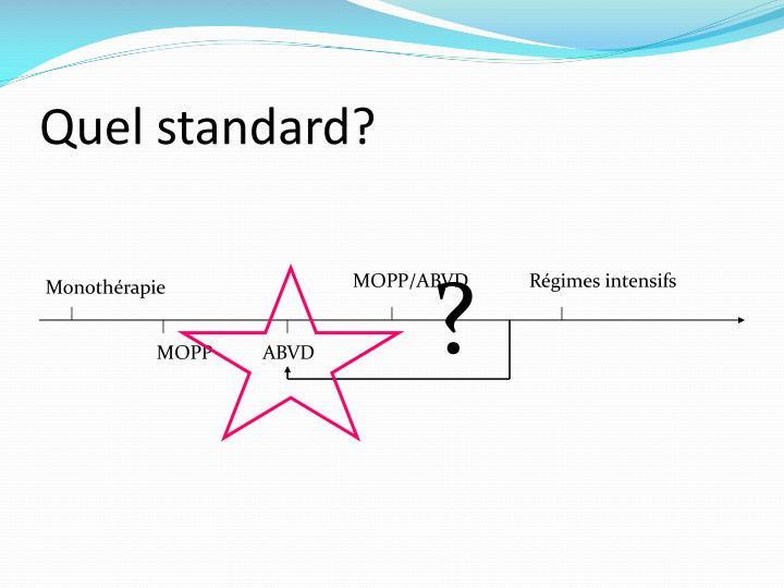 Quel standard?