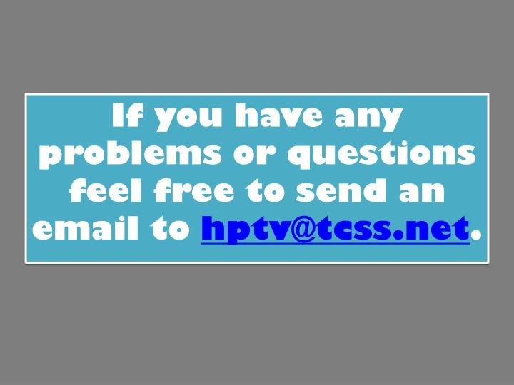 If you have any problems or questions feel free to send an email to