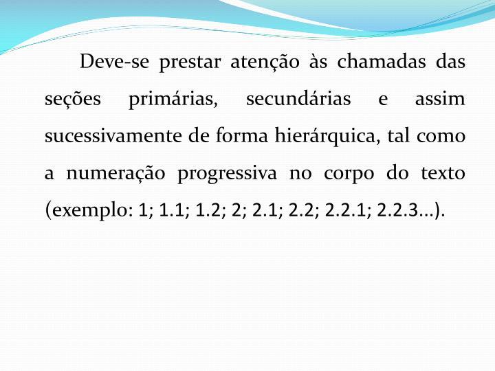 Deve-se prestar ateno s chamadas das sees primrias, secundrias e assim sucessivamente de forma hierrquic