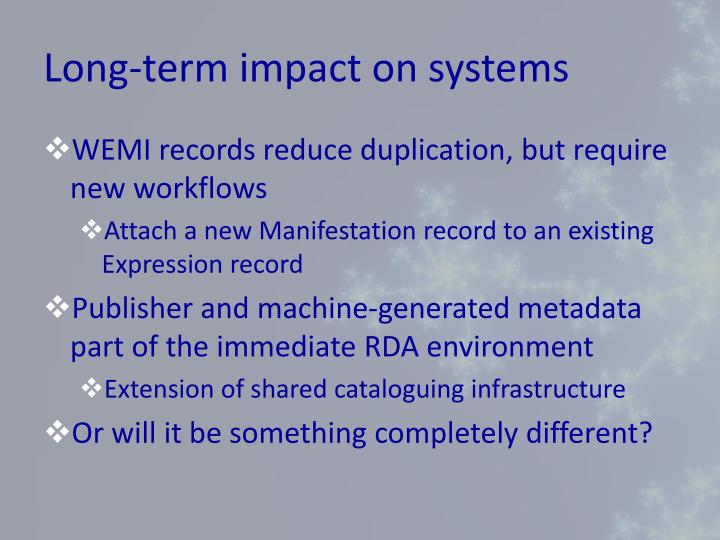 Long-term impact on systems
