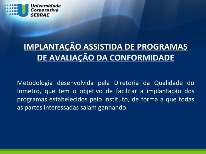 IMPLANTAÇÃO ASSISTIDA DE PROGRAMAS