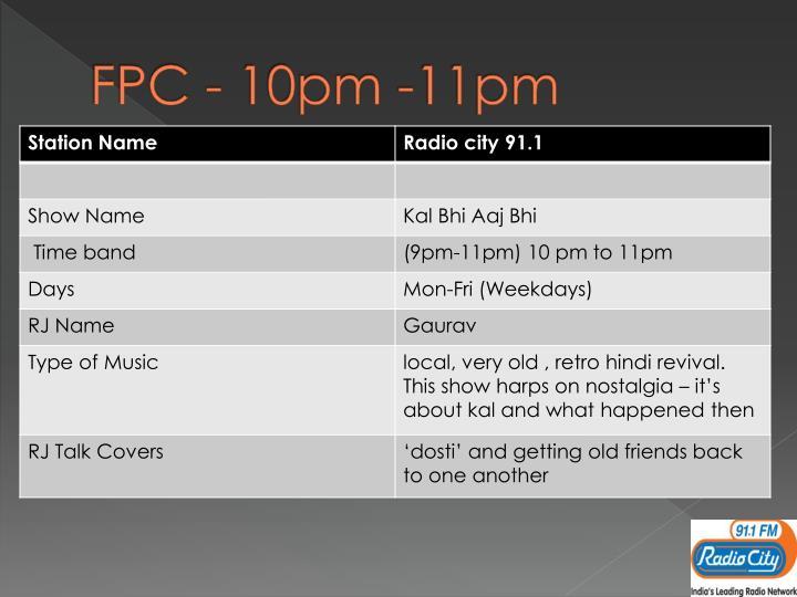 FPC - 10pm -11pm