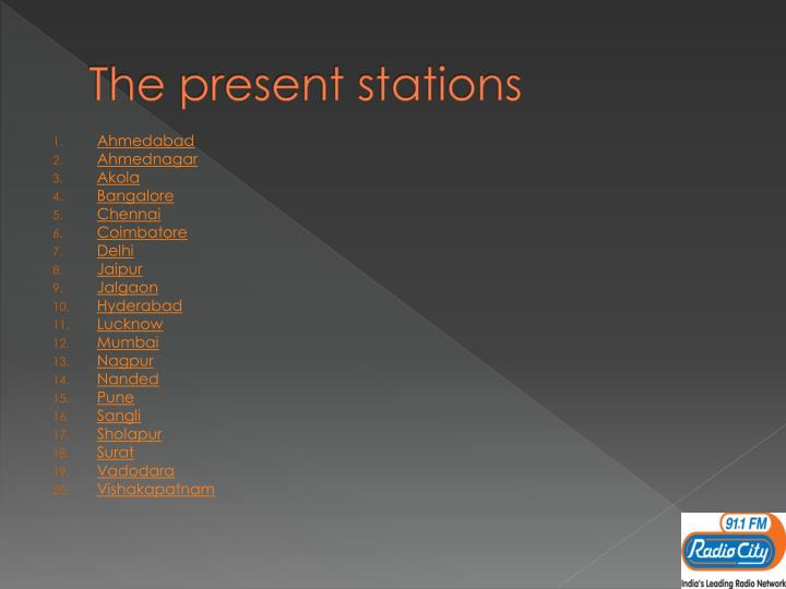 The present stations