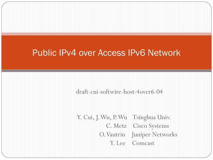 public ipv4 over access ipv6 network