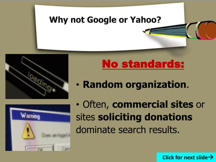 Why not Google or Yahoo?