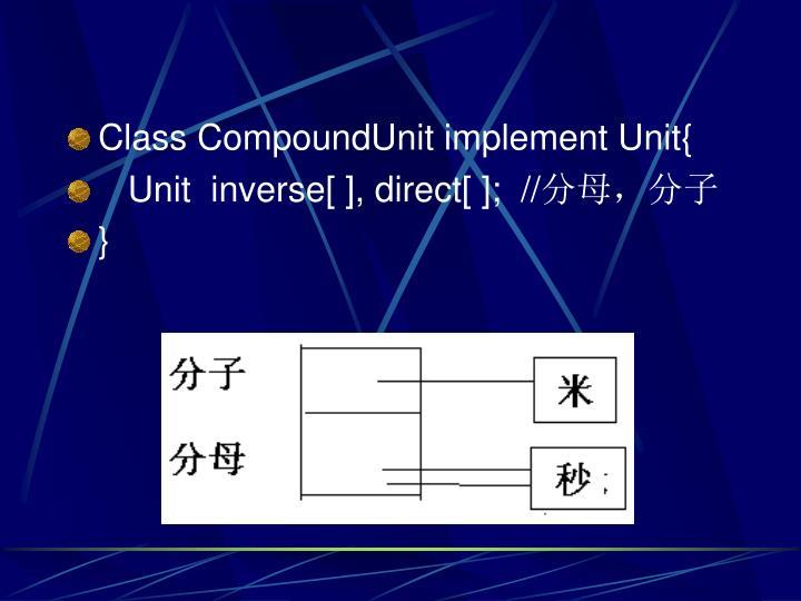 Class CompoundUnit implement Unit{