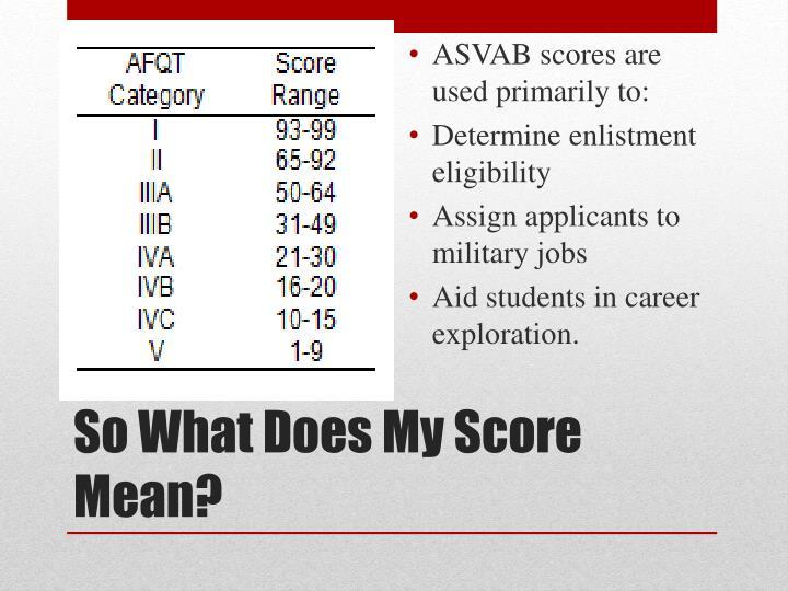ASVAB scores are used primarily