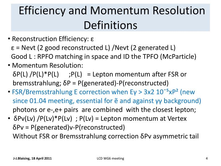 Efficiency and Momentum Resolution