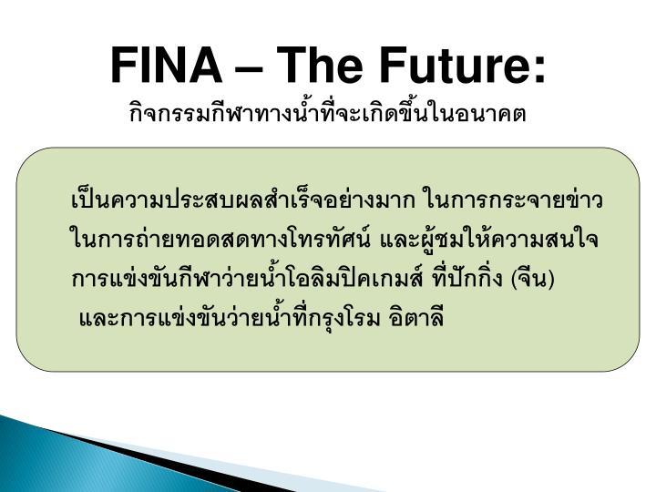 FINA  The Future: