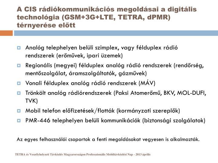 A CIS rádiókommunikációs megoldásai a digitális technológia (GSM+3G+LTE, TETRA,