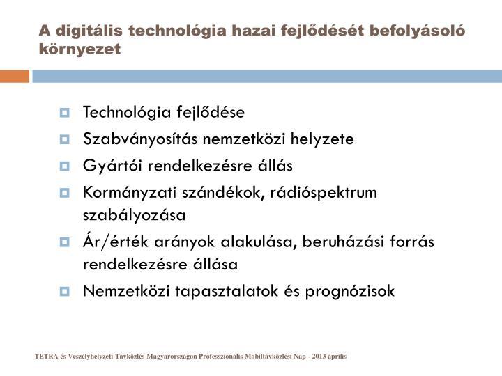 A digitális technológia hazai fejlődését befolyásoló környezet