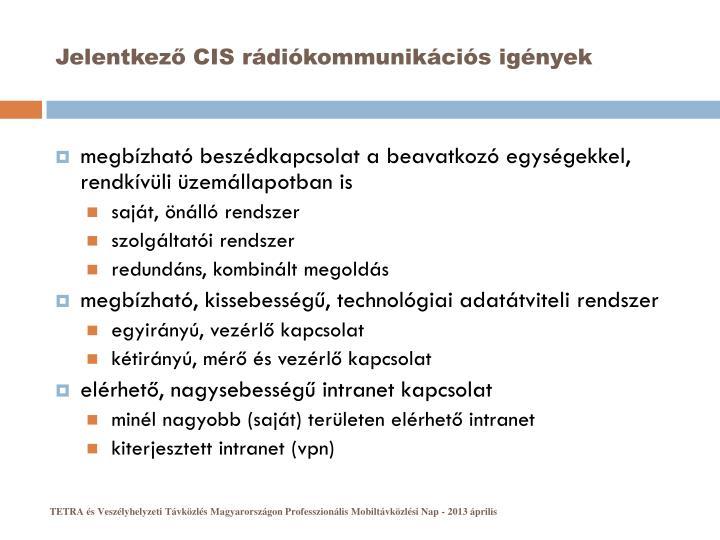 Jelentkező CIS rádiókommunikációs igények