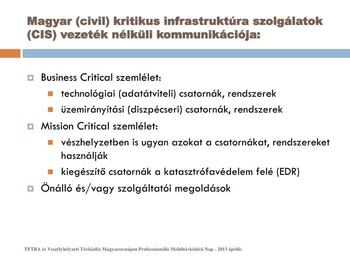 Magyar (civil) kritikus infrastruktúra szolgálatok (CIS) vezeték nélküli kommunikációja: