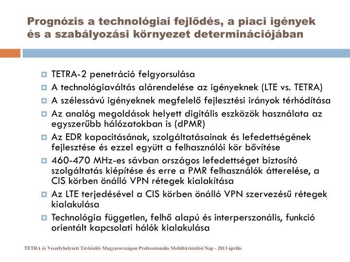 Prognózis a technológiai fejlődés, a piaci igények és a szabályozási környezet determinációjában