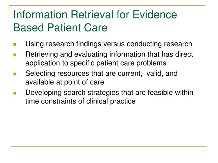 Information Retrieval for Evidence Based Patient Care