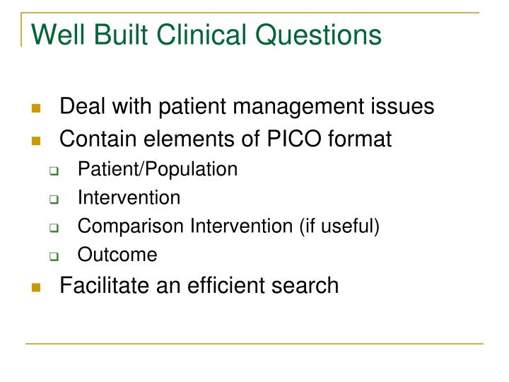 Well Built Clinical Questions
