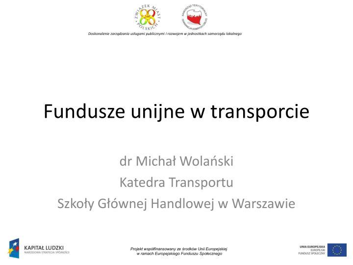 Fundusze unijne w transporcie
